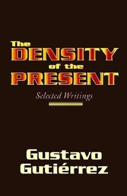 The Density of the Present: Selected Writings als Taschenbuch