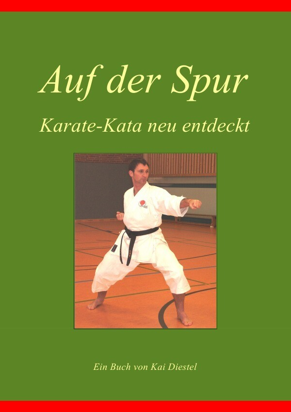Auf der Spur, Karate-Kata neu entdeckt als Buch (kartoniert)