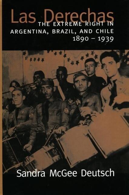 Las Derechas: The Extreme Right in Argentina, Brazil, and Chile, 1890-1939 als Taschenbuch