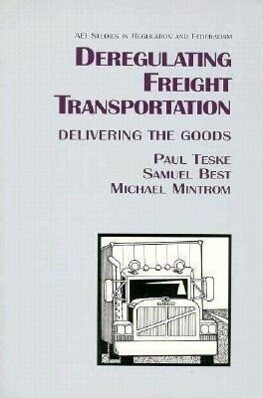 Deregulating Freight Transportation: Delivering the Goods als Taschenbuch