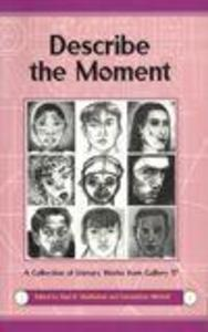 Describe the Moment: A Collection of Literary Works from Gallery 37 als Taschenbuch