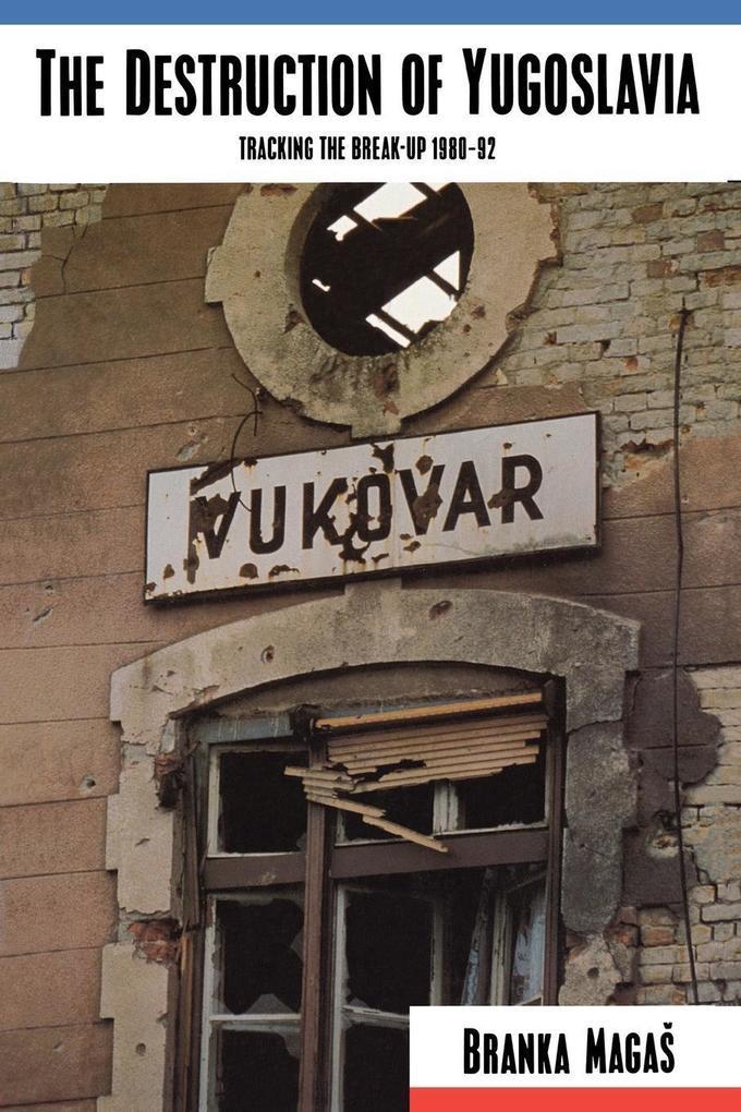 The Destruction of Yugoslavia als Taschenbuch