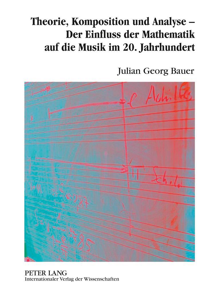 Theorie, Komposition und Analyse - Der Einfluss...