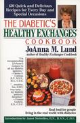 The Diabetic's Healthy Exchanges Cookbook: 150 Quick and Delicious Recipes for Every Day and Special Occasions