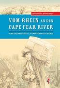 Rheinhessen Geschichte(n) 01. Vom Rhein an den Cape Fear River