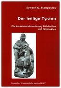 Der Heilige Tyrann. Die Auseinandersetzung Hölderlins mit Sophoklos