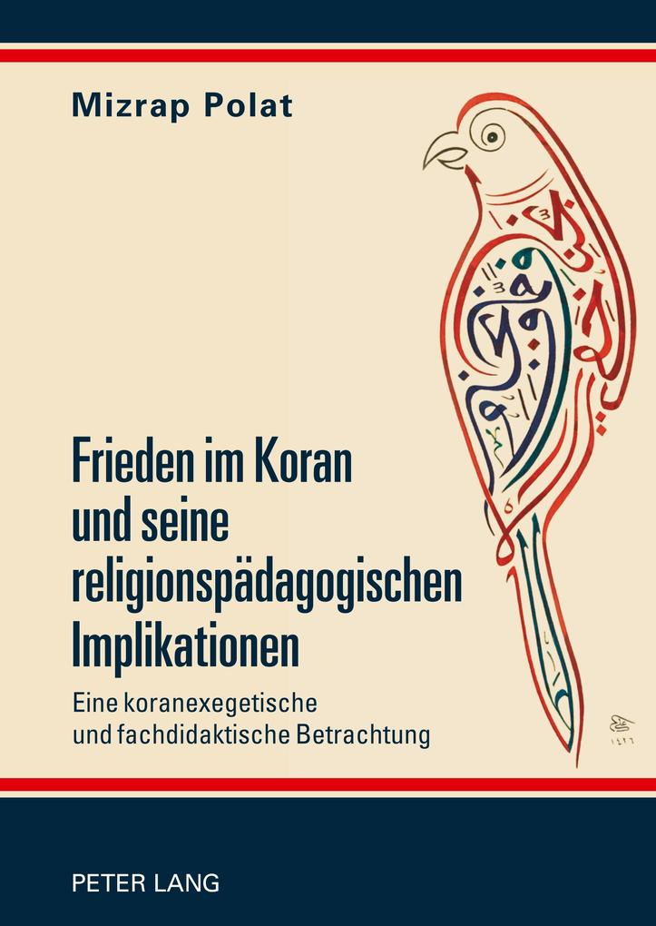 Frieden im Koran und seine religionspädagogisch...