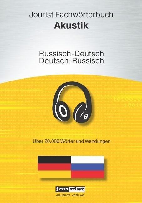 Jourist Fachwörterbuch Akustik Russisch-Deutsch...