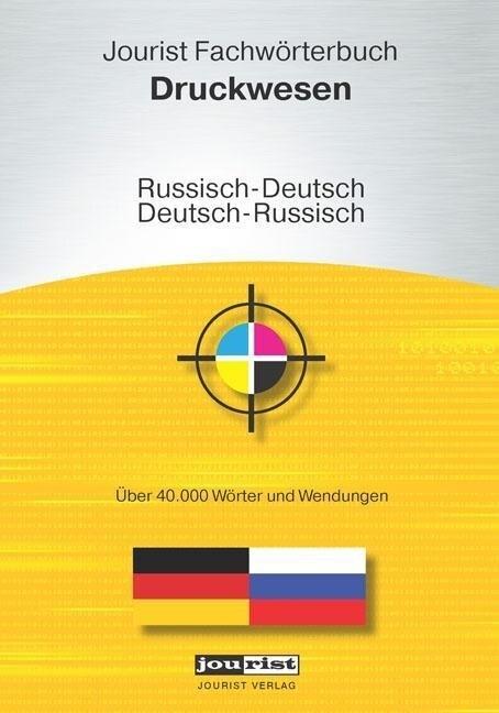 Jourist Fachwörterbuch Druckwesen Russisch-Deut...