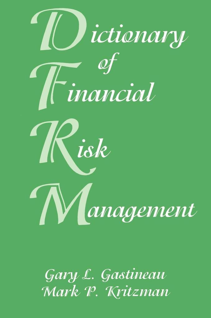 The Dictionary of Financial Risk Management als Buch
