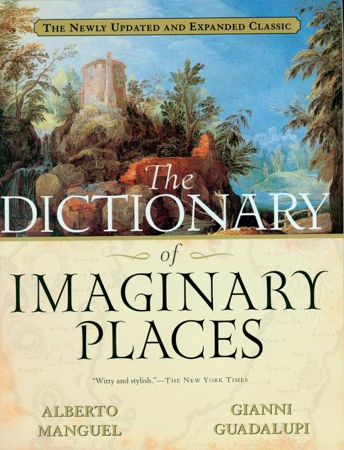 The Dictionary of Imaginary Places: The Newly Updated and Expanded Classic als Taschenbuch
