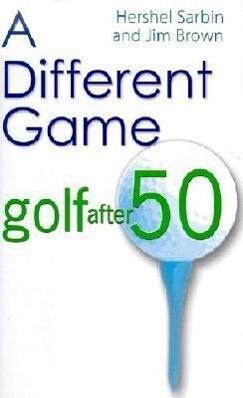 A Different Game: Golf After 50 als Buch