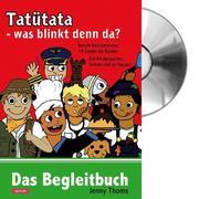 Tatütata - was blinkt denn da? (mit CD)