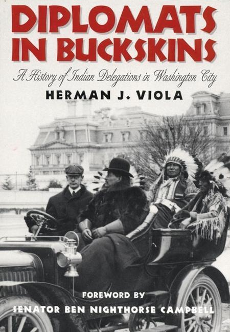 Diplomats in Buckskin: A History of Indian Delegations in Washington City als Taschenbuch