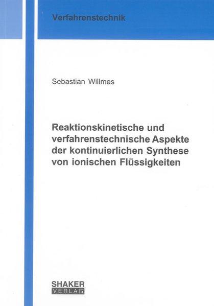 Reaktionskinetische und verfahrenstechnische As...