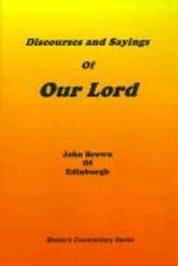 Discourses and Sayings of Our Lord: Volume I als Buch