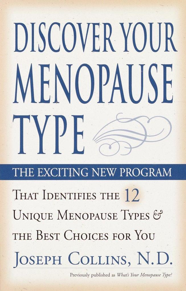 Discover Your Menopause Type: The Exciting New Program That Identifies the 12 Unique Menopause Types & the Best Choices for You als Taschenbuch