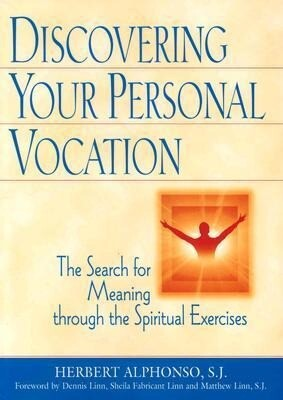 Discovering Your Personal Vocation: The Search for Meaning Through the Spiritual Exercises als Taschenbuch