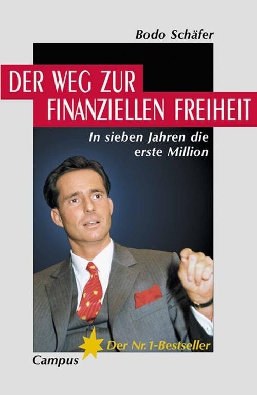 Der Weg zur finanziellen Freiheit als eBook Download von Bodo Schäfer - Bodo Schäfer