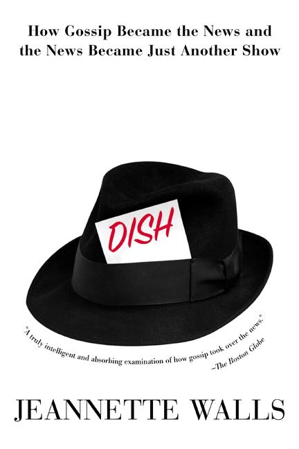 Dish:: How Gossip Became the News and the News Became Just Another Show als Taschenbuch