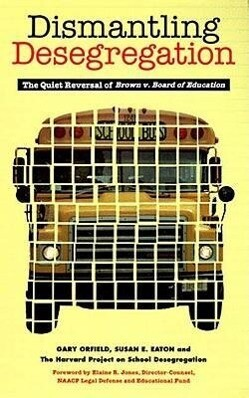 Dismantling Desegregation: The Quiet Reversal of Brown V. Board of Education als Taschenbuch