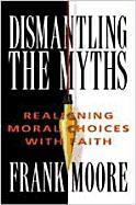 Dismantling the Myths: Realigning Moral Choices with Faith als Taschenbuch
