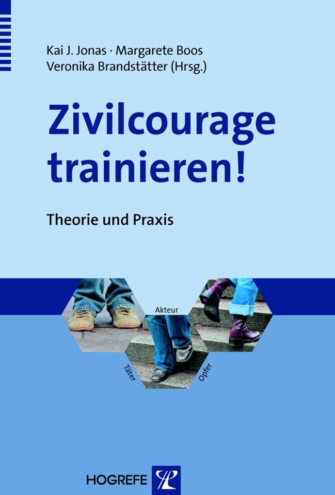 Zivilcourage trainieren! als eBook Download von Kai Jonas, Margarete Boos, Veronika Brandstätter - Kai Jonas, Margarete Boos, Veronika Brandstätter