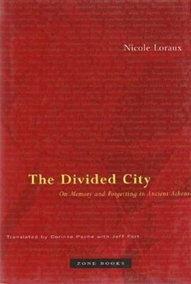 The Divided City: On Memory and Forgetting in Ancient Athens als Buch
