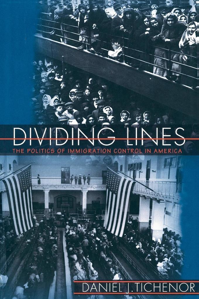 Dividing Lines: The Politics of Immigration Control in America als Taschenbuch