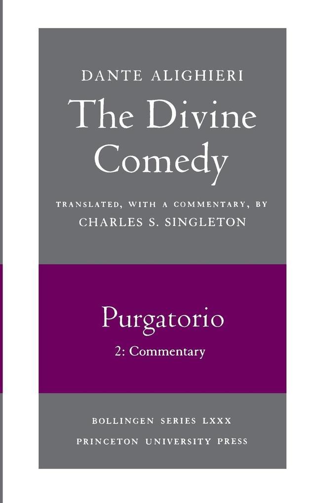 The Divine Comedy, II. Purgatorio, Vol. II. Part 2: Commentary als Taschenbuch