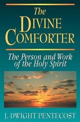 The Divine Comforter: The Person and Work of the Holy Spirit als Taschenbuch