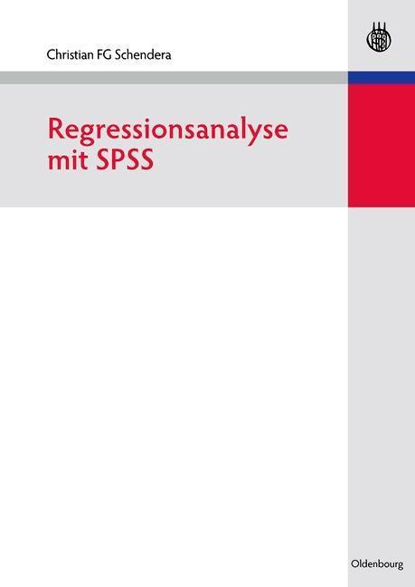 Regressionsanalyse mit SPSS als eBook Download von Christian FG Schendera - Christian FG Schendera