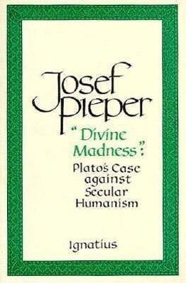 Divine Madness: Plato's Case Against Secular Humanism als Taschenbuch