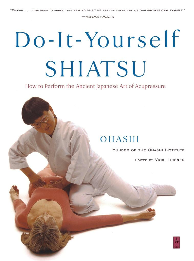 Do-It-Yourself Shiatsu: How to Perform the Ancient Japanese Art of Acupressure als Taschenbuch