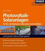 Photovoltaik-Solaranlagen für Alt- und Neubauten selbst planen und installieren