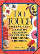 Do Touch: Instant, Easy, Hands-On Learning Experiences for Young Children als Taschenbuch