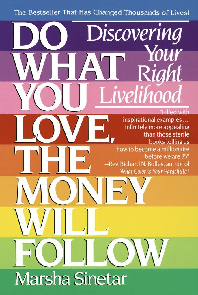 Do What You Love, the Money Will Follow: Discovering Your Right Livelihood als Taschenbuch