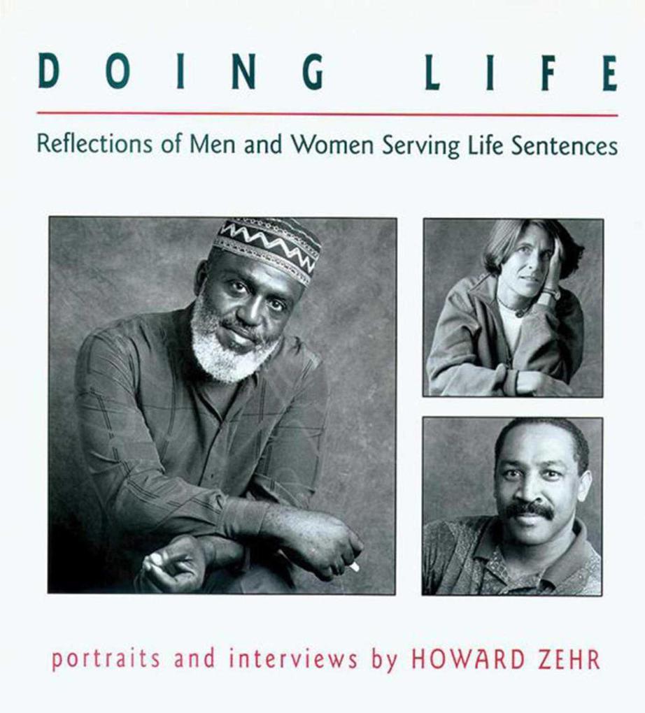 Doing Life: Reflections of Men & Women Serving Life Sentences als Taschenbuch