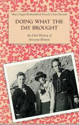 Doing What the Day Brought: An Oral History of Arizona Women als Taschenbuch