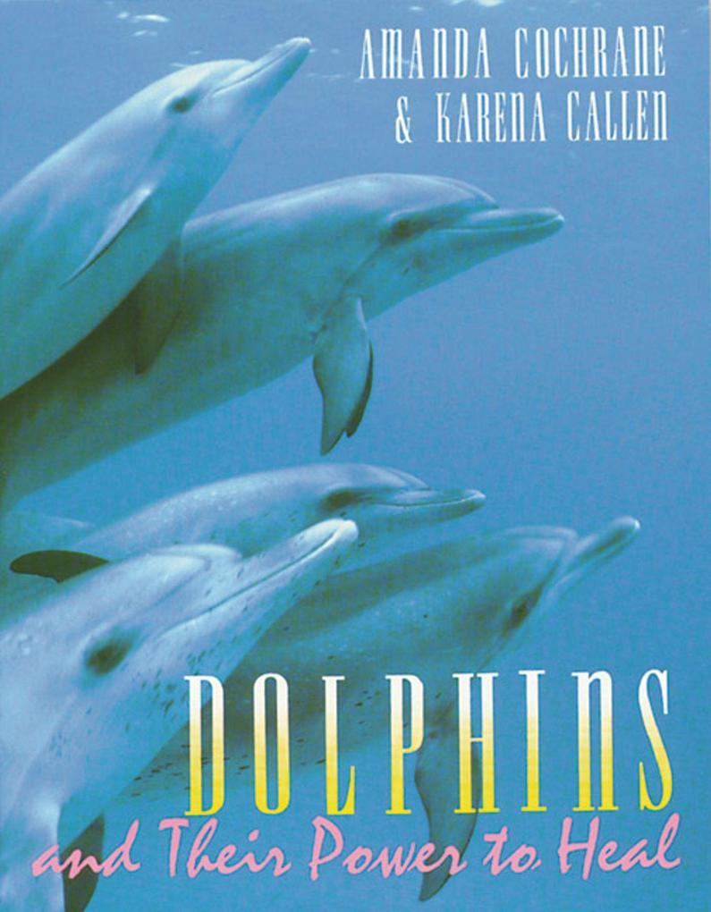 Dolphins and Their Power to Heal als Taschenbuch
