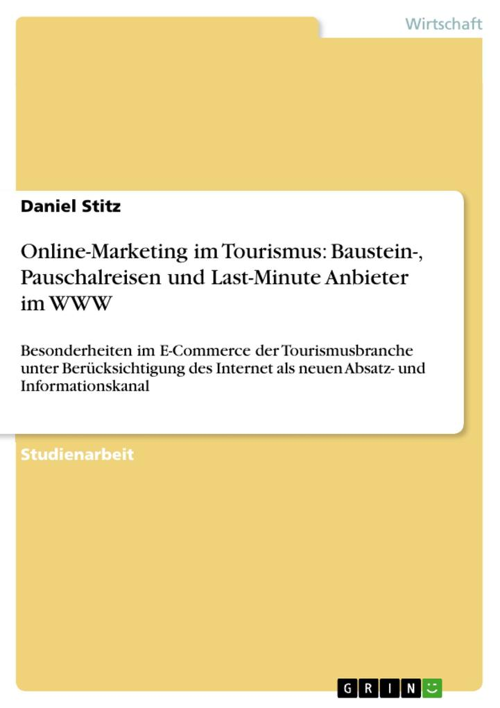 Online-Marketing im Tourismus: Baustein-, Pausc...