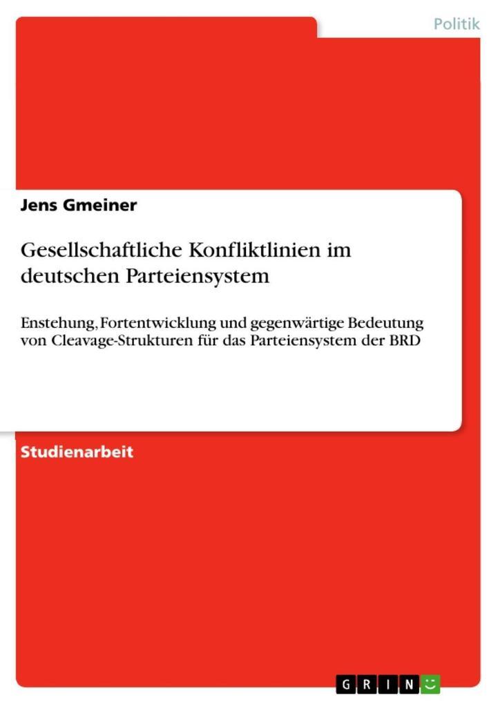 Gesellschaftliche Konfliktlinien im deutschen Parteiensystem als eBook Download von Jens Gmeiner - Jens Gmeiner