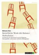 Betriebliche Work-Life-Balance Maßnahmen