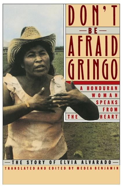 Don't Be Afraid, Gringo: A Honduran Woman Speaks from the Heart: The Story of Elvia Alvarado als Taschenbuch