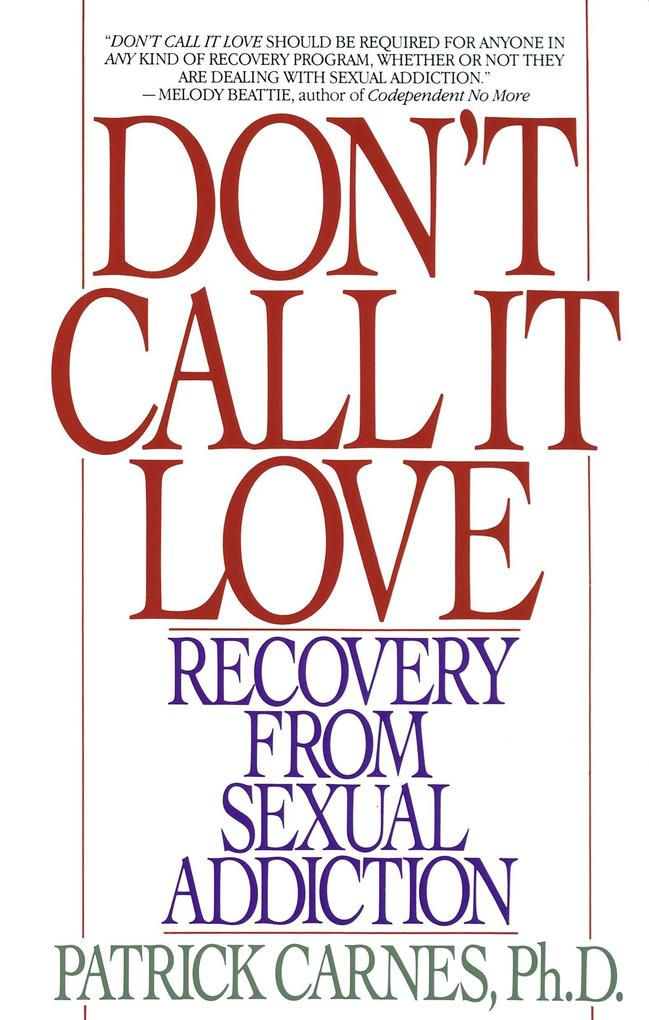 Don't Call It Love: Recovery from Sexual Addiction als Taschenbuch