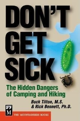 Don't Get Sick: The Hidden Dangers of Camping and Hiking als Taschenbuch