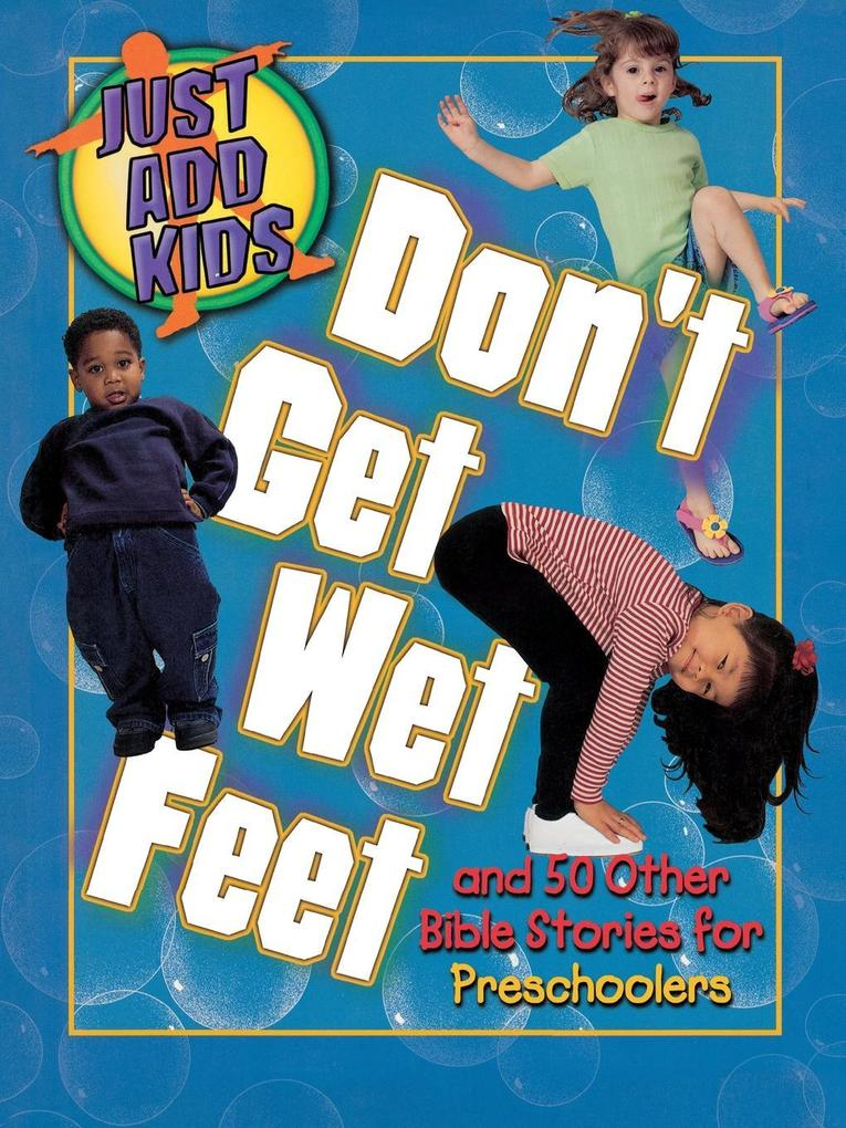 Don't Get Wet Feet: And 50 Other Bible Stories for Preschoolers als Taschenbuch