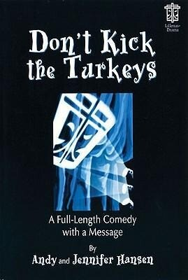 Don't Kick the Turkeys!: A Full-Length Comedy with a Message als Taschenbuch