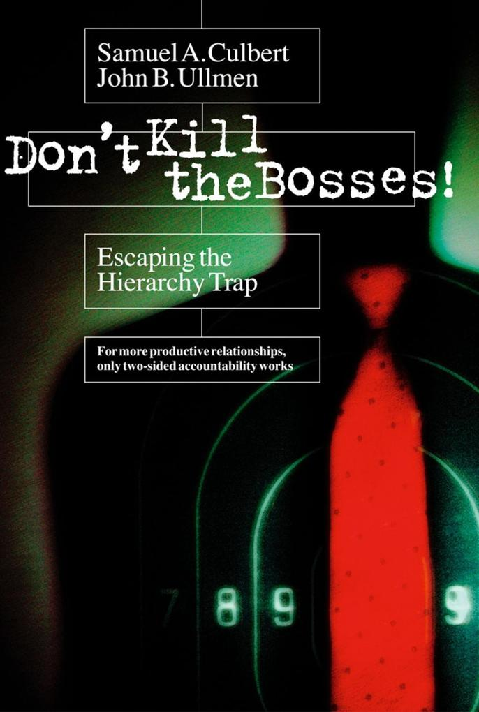 Don't Kill the Bosses!: Escaping the Hierarchy Trap als Buch