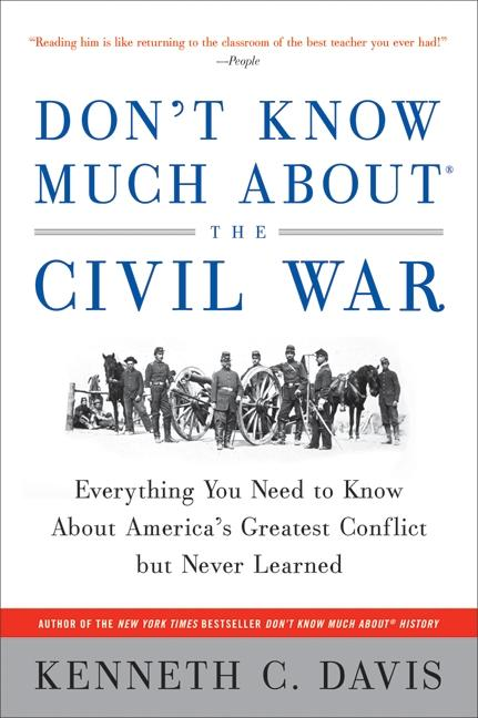 Don't Know Much about the Civil War: Everything You Need to Know about America's Greatest Conflict But Never Learned als Taschenbuch